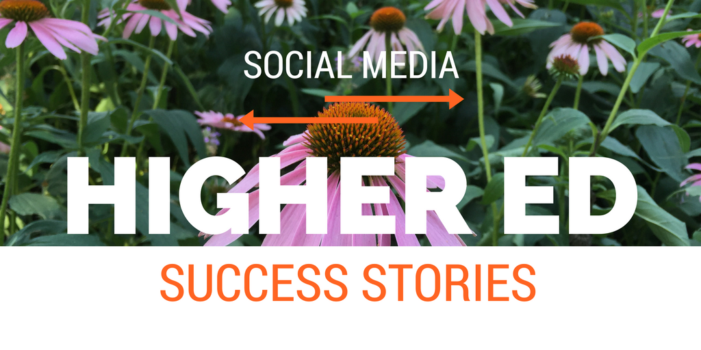 Social Media Higher Ed Success Stories