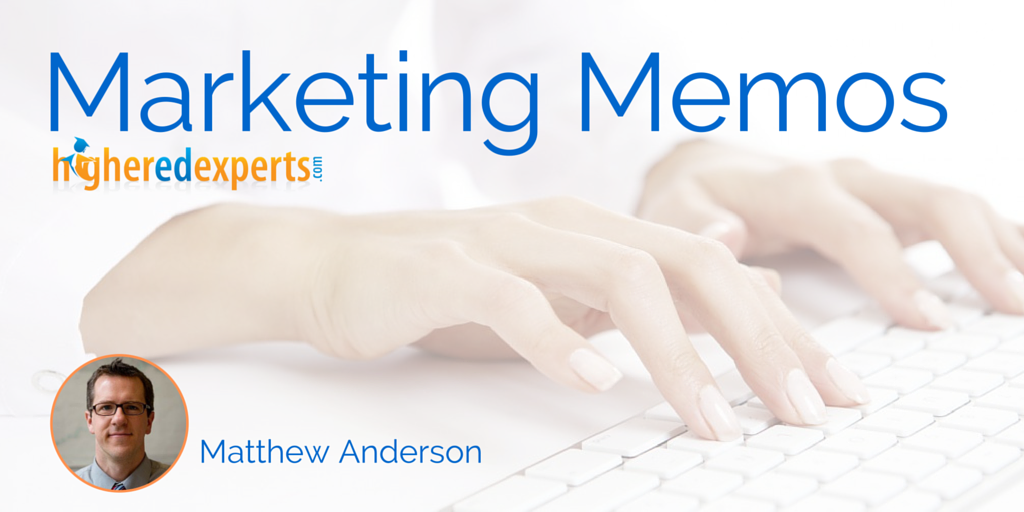 Higher Ed Marketing Memos by Matthew Anderson
