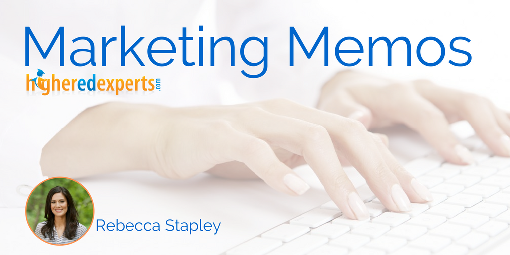 Higher Ed Marketing Memos by Rebecca Stapley