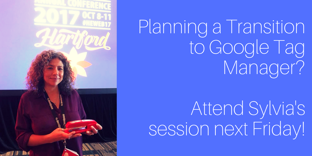 Sylvia Nicosia's award-winning analytics session on Google Tag Manager for Higher Ed