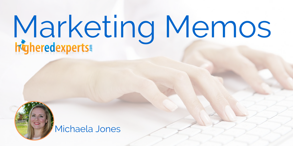 Higher Ed Marketing Memos by Michaela Jones