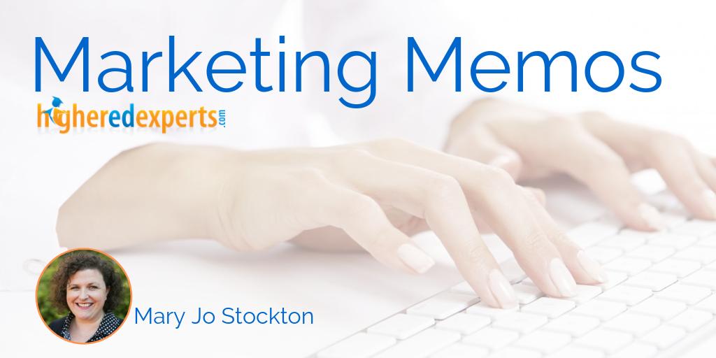 Higher Ed Marketing Memo by Mary Jo Stockton