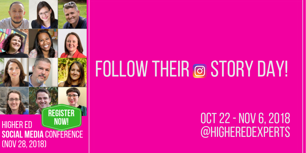 Follow the 12 speakers of the Higher Ed Social Media Conference on Instagram - Oct 22-Nov 6, 2018