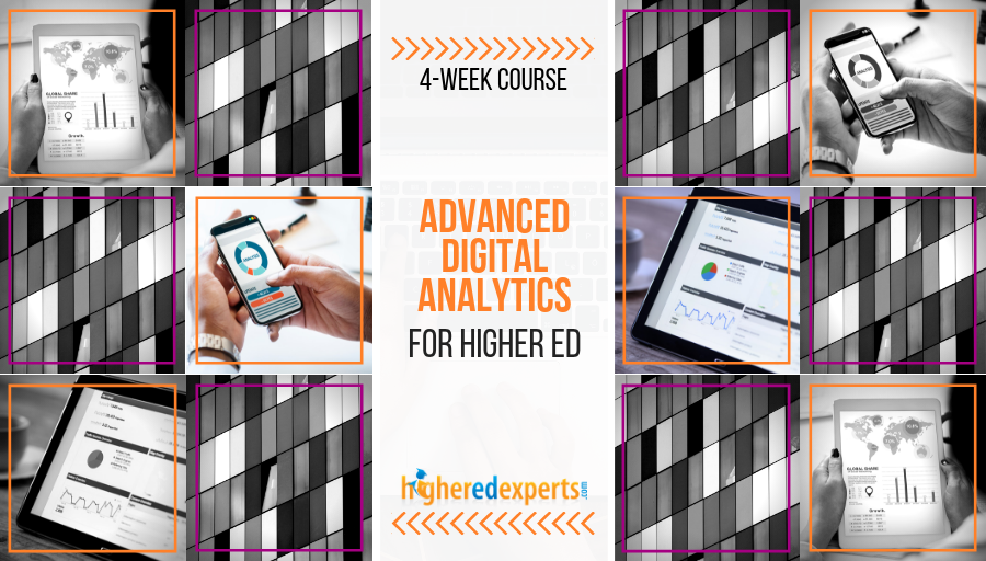 Advanced digital marketing analytics for higher ed course